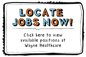Positions Available at Wayne Memorial